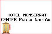 HOTEL MONSERRAT CENTER Pasto Nariño