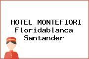 HOTEL MONTEFIORI Floridablanca Santander