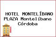 HOTEL MONTELÍBANO PLAZA Montelíbano Córdoba
