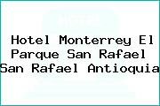 Hotel Monterrey El Parque San Rafael San Rafael Antioquia