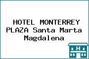 HOTEL MONTERREY PLAZA Santa Marta Magdalena