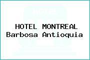 HOTEL MONTREAL Barbosa Antioquia