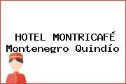 HOTEL MONTRICAFÉ Montenegro Quindío