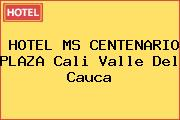 HOTEL MS CENTENARIO PLAZA Cali Valle Del Cauca