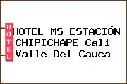 HOTEL MS ESTACIÓN CHIPICHAPE Cali Valle Del Cauca