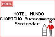 HOTEL MUNDO GUARIGUA Bucaramanga Santander