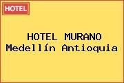 HOTEL MURANO Medellín Antioquia