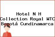 Hotel N H Collection Royal WTC Bogotá Cundinamarca