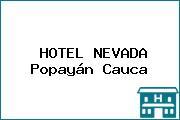 HOTEL NEVADA Popayán Cauca