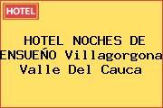 HOTEL NOCHES DE ENSUEÑO Villagorgona Valle Del Cauca