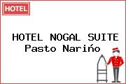 HOTEL NOGAL SUITE Pasto Nariño
