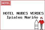 HOTEL NUBES VERDES Ipiales Nariño