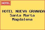 HOTEL NUEVA GRANADA Santa Marta Magdalena