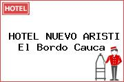 HOTEL NUEVO ARISTI El Bordo Cauca