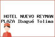 HOTEL NUEVO REYMAN PLAZA Ibagué Tolima