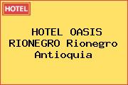 HOTEL OASIS RIONEGRO Rionegro Antioquia