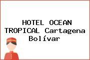HOTEL OCEAN TROPICAL Cartagena Bolívar