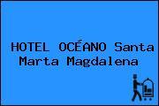 HOTEL OCÉANO Santa Marta Magdalena