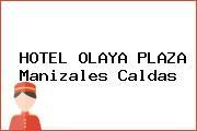 HOTEL OLAYA PLAZA Manizales Caldas