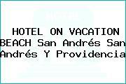 HOTEL ON VACATION BEACH San Andrés San Andrés Y Providencia