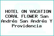 HOTEL ON VACATION CORAL FLOWER San Andrés San Andrés Y Providencia