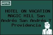 HOTEL ON VACATION MAGIC HILL San Andrés San Andrés Y Providencia