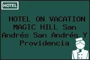 HOTEL ON VACATION MAGIC HILL San Andrés San Andrés Y Providencia