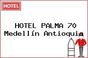HOTEL PALMA 70 Medellín Antioquia