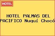 HOTEL PALMAS DEL PACIFICO Nuquí Chocó