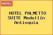 HOTEL PALMETTO SUITE Medellín Antioquia