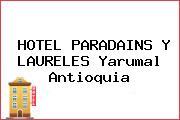 HOTEL PARADAINS Y LAURELES Yarumal Antioquia