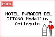 HOTEL PARADOR DEL GITANO Medellín Antioquia