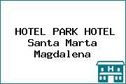 HOTEL PARK HOTEL Santa Marta Magdalena