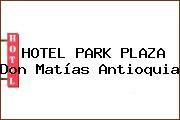 HOTEL PARK PLAZA Don Matías Antioquia