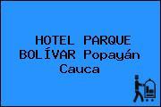 HOTEL PARQUE BOLÍVAR Popayán Cauca