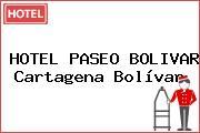 HOTEL PASEO BOLIVAR Cartagena Bolívar