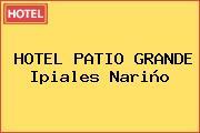 HOTEL PATIO GRANDE Ipiales Nariño