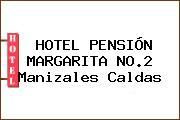 HOTEL PENSIÓN MARGARITA NO.2 Manizales Caldas