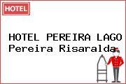 HOTEL PEREIRA LAGO Pereira Risaralda