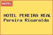 HOTEL PEREIRA REAL Pereira Risaralda