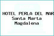 HOTEL PERLA DEL MAR Santa Marta Magdalena