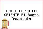 HOTEL PERLA DEL ORIENTE El Bagre Antioquia