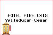 HOTEL PIBE CRIS Valledupar Cesar