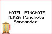 HOTEL PINCHOTE PLAZA Pinchote Santander