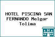 HOTEL PISCINA SAN FERNANDO Melgar Tolima
