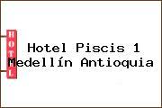 Hotel Piscis 1 Medellín Antioquia