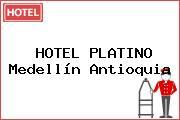 HOTEL PLATINO Medellín Antioquia