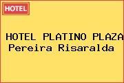 HOTEL PLATINO PLAZA Pereira Risaralda
