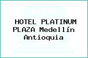 HOTEL PLATINUM PLAZA Medellín Antioquia