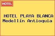 HOTEL PLAYA BLANCA Medellín Antioquia